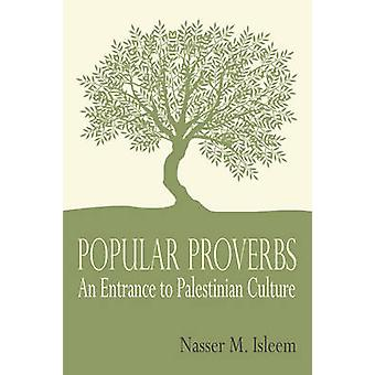 Popular Proverbs An Entrance to Palestinian Culture by Isleem & Nasser M