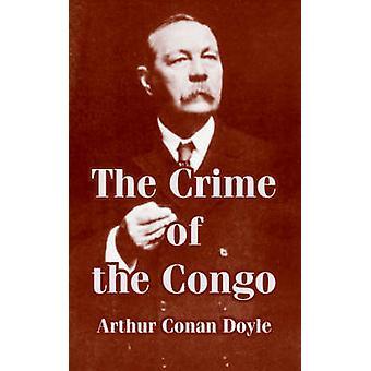 The Crime of the Congo by Doyle & Arthur Conan