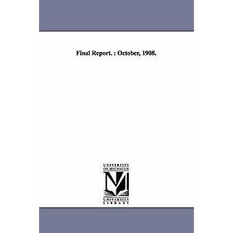 Final Report. October 1908. by New York N y. . & York N y. .
