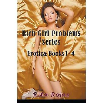 Rich Girl Problems Series Erotica Books 14 by Rojas & Rita