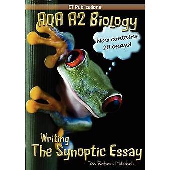 AQA A2 Biology Writing the Synoptic Essay by Mitchell & R