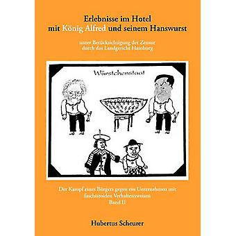 Erlebnisse im Hotel mit Knig Alfred und seinem Hanswurst Band II by Scheurer & Hubertus