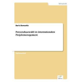Personalauswahl Im internationalen Projektmanagement von & Doris Demartin