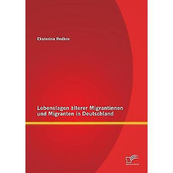 Lebenslagen lterer Migrantinnen und Migranten in Deutschland by Redkov & Ekaterina