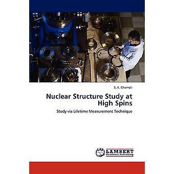 Nucleaire structuur studie bij hoge draaiingen door Chamoli & S. K.