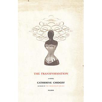 The Transformation by Catherine Chidgey - 9780312426064 Book