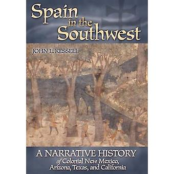Spain in the Southwest - A Narrative History of Colonial New Mexico -