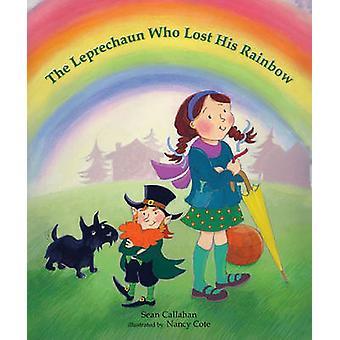 The Leprechaun Who Lost His Rainbow by Sean Callahan - 9780807544556