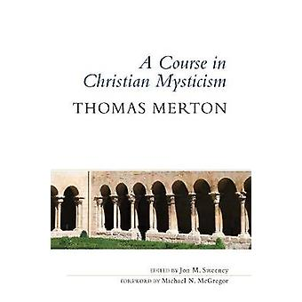 A Course in Christian Mysticism by Thomas Merton - 9780814645086 Book