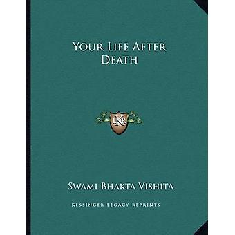 Your Life After Death by Swami Bhakta Vishita - 9781163062807 Book