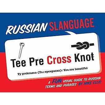 Russian Slanguage by Mike Ellis - 9781423646815 Book