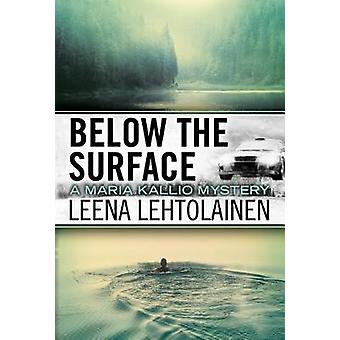 Below the Surface by Leena Lehtolainen - 9781542048743 Book