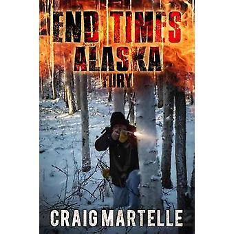 Fury - End Times Alaska Book 4 by Craig Martelle - 9781682616505 Book