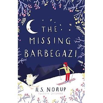The Missing Barbegazi by The Missing Barbegazi - 9781782691815 Book