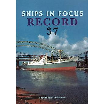 Ships in Focus Record 37 by Ships In Focus Publications - 97819017038