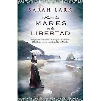 Hacia Los Mares de La Libertad by Sarah Lark - 9788490700860 Book