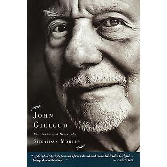 John Gielgud - Sheridan Morleyn valtuutettu elämäkerta - 97815578