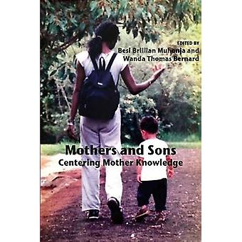 Mothers and Sons - Centering Mother Knowledge by Besi Brillian Muhanja
