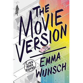 The Movie Version by Emma Wunsch - 9781419719004 Book