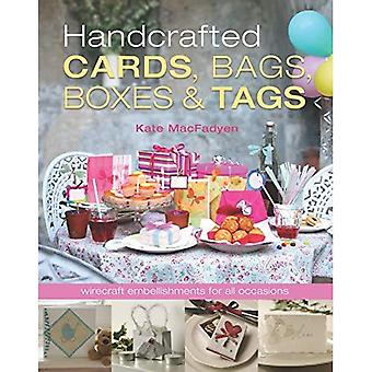 Handcrafted Cards, Bags, Boxes and Tags: Wirecraft Embellishments for All Occasions