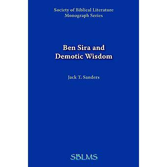 Ben Sira and Demotic Wisdom by Sanders & Jack & T.