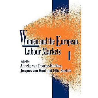 Women and the European Labour Markets by DoorneHuiskes & J. Van
