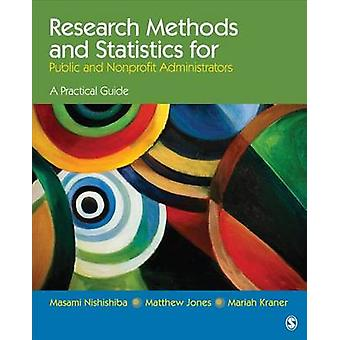 Research Methods and Statistics for Public and Nonprofit Adm by Masami Nishishiba