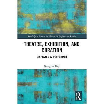 Theater-Ausstellung und Kuration von Georgina Kerl