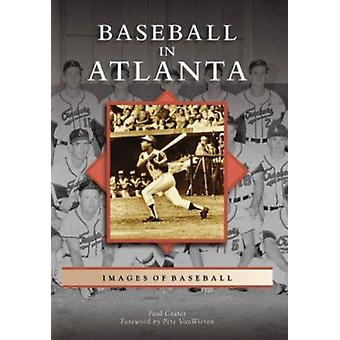 Baseball in Atlanta by Paul Crater - Pete Van Wieren - 9780738543802