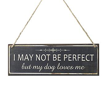 Perfect Dog Sign