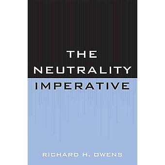 Neutrality Imperative by Owens & Richard H.