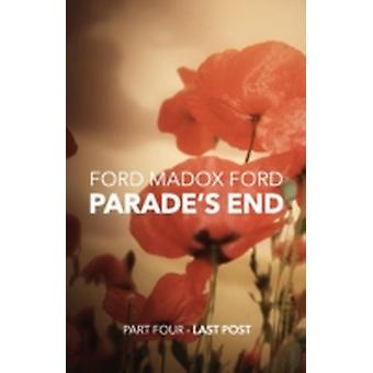 Parades End  Part Four  Last Post by Ford & Ford Madox