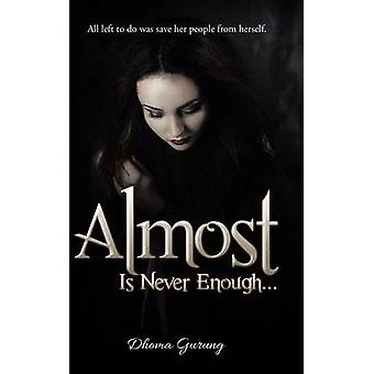 Almost Is Never Enough ... by Gurung & Dhoma