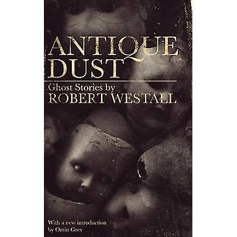 Antique Dust Ghost Stories Valancourt 20th Century Classics by Westall & Robert
