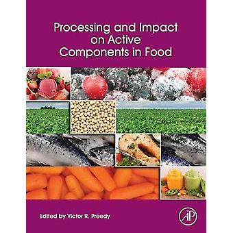 Processing and Impact on Active Components in Food by Preedy & Victor R.