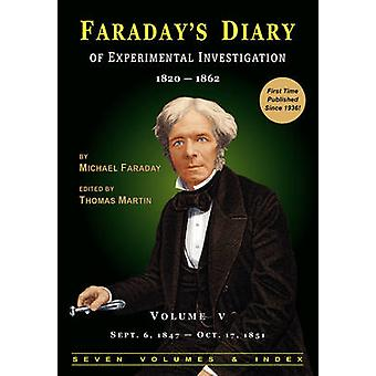 Faradays Diary of Experimental Investigation  2nd Edition Vol. 5 by Faraday & Michael