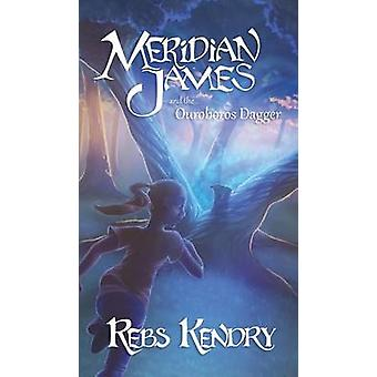 Meridian James and the Ouroboros Dagger by Kendry & Rebs