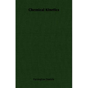 Chemical Kinetics by Daniels & Farrington