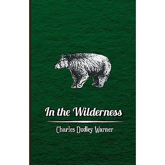 In the Wilderness by Warner & Charles Dudley