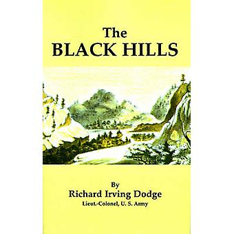The Black Hills A Minute Description of the Routes Scenery Soil Climate Timber Gold Geology Zoology Etc. with an Accurate Map by Dodge & Richard Irving