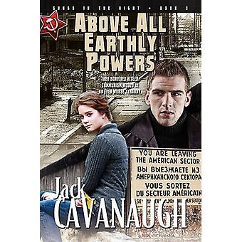Above All Earthly Powers Songs in the Night Book 3 by Cavanaugh & Jack