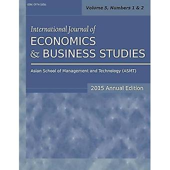 International Journal of Economics and Business Studies 2015 Annual Edition Vol.5 Nos.12 by Sarkar & Siddhartha