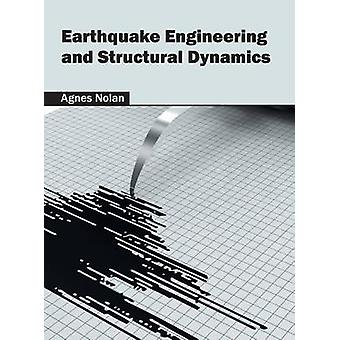 Earthquake Engineering and Structural Dynamics by Nolan & Agnes