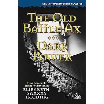 The Old BattleAx  Dark Power by Holding & Elisabeth Sanxay