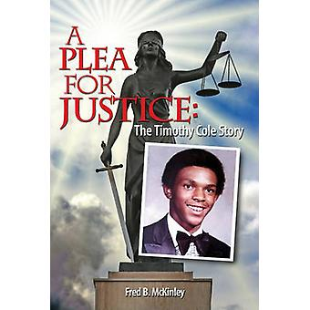 A Plea for Justice The Timothy Cole Story by Fred & McKinley B.