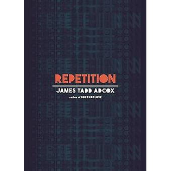 Repetition by Adcox & James Tadd