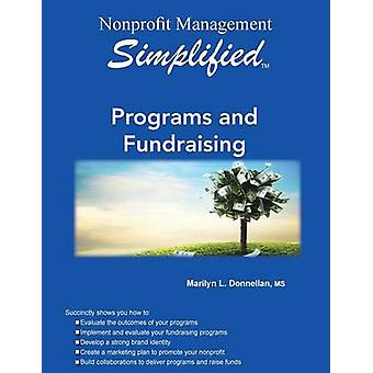 Nonprofit Management Simplified Programs and Fundraising by Donnellan & Marilyn L.