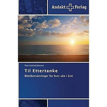 Til Ettertanke by Johnsen Tom Gotfred