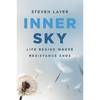 Inner Sky Life Begins Where Resistance Ends by Layer & Steven