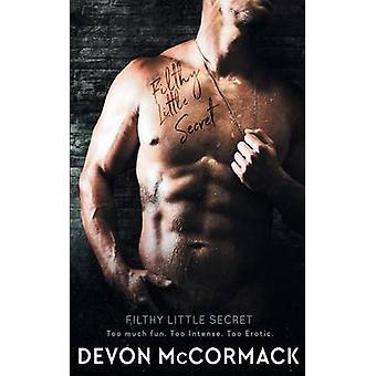 Filthy Little Secret by McCormack & Devon